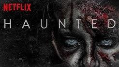HEIMGESUCHT: UNGLAUBLICHE ZEUGENBERICHTE [HAUNTED] Preview, Kritik & Hintergrund der Netflix Serie