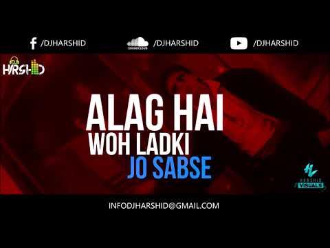Woh Ladki Jo - Baadshah || Remix || DJ Harshid