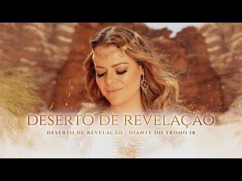 DESERTO DE REVELAÇÃO     DIANTE DO TRONO  ANA PAULA VALADÃO