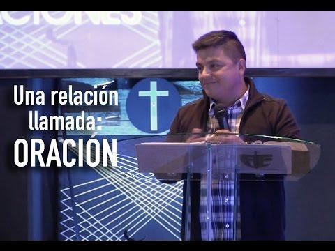 Una relación llamada: ORACIÓN  Víctor Rodríguez