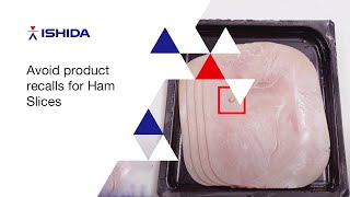 Ishida X Ray inspection for meat producers  -  ham slices