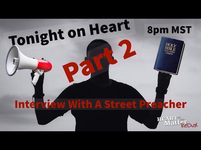 Street Preacher -  Part 2