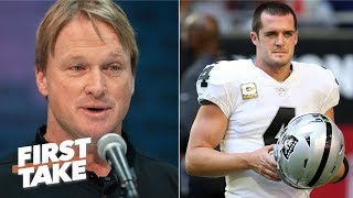 Jon Gruden's comments mean Derek Carr is Raiders' quarterback for 2019 – Stephen A. | First Take