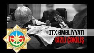 DTX antiterror əməliyyatı keçirib: GİZLİ GÖRÜNTÜ