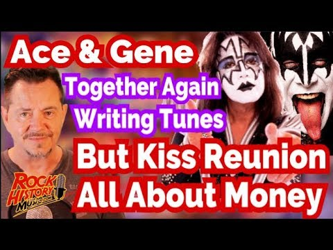Ace Frehley Writes With Gene Simmons Says Kiss Reunion All About Money