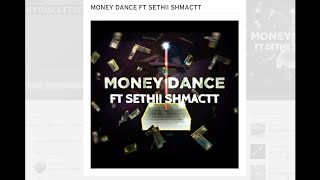 DMONEY_97K - MONEY DANCE FT SETHII SHMACTT