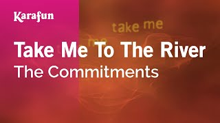 Karaoke Take Me To The River - The Commitments *