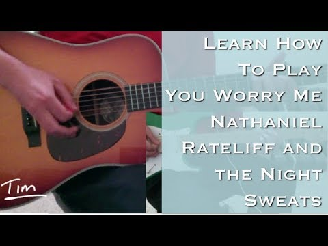 Nathaniel Rateliff and the Night Sweats You Worry Me Chords Lesson and Tutorial