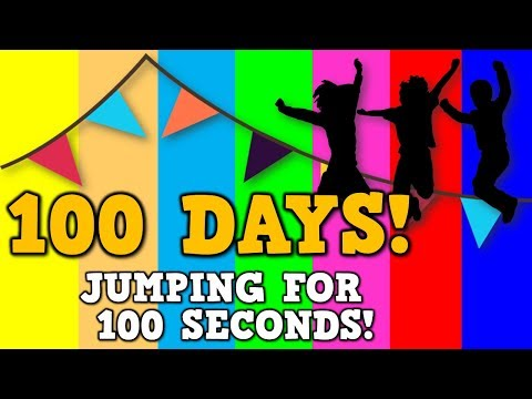 100 Days! Jumping for 100 Seconds  *song for the 100th day of school*