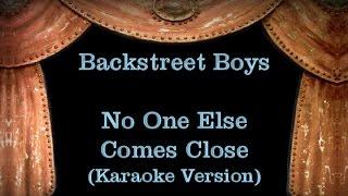 Backstreet Boys - No One Else Comes Close - Lyrics (Karaoke Version)
