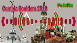 Cumbia Sonidera 2018 Lo Mas Nuevos Estrenos