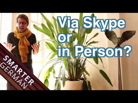 Should I learn German via Skype or in Person?
