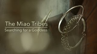 """The Miao Tribes – """"Searching For a Goddess"""""""