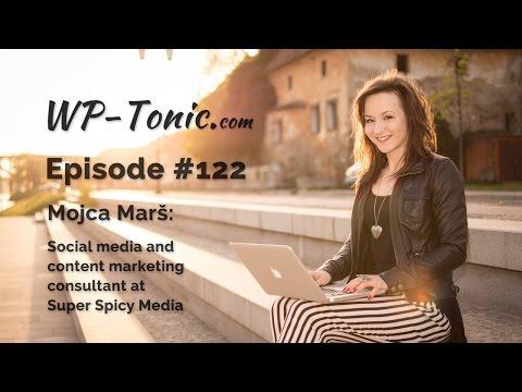122 WP-Tonic: Mojca Marš, Social Media Consultant w/ Super Spicy Media