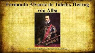 Fernando Álvarez de Toledo, Herzog von Alba
