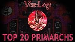 Top 20 Primarchs - Wamuudes' Vox-Logs