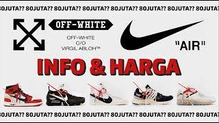 Nike x Off- White Info, Harga Retail, Resell & On Feet Bahasa Indonesia