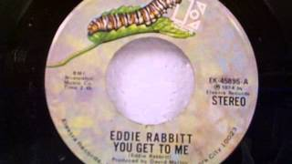 Watch Eddie Rabbitt You Get To Me video