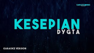 DYGTA - KESEPIAN (Karaoke Version)