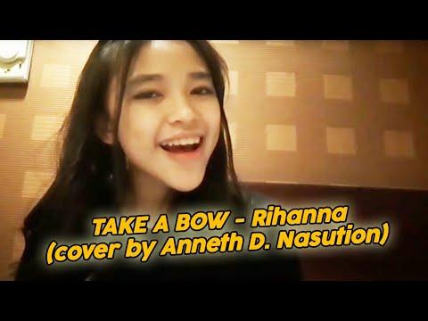Take a bow - Rihanna (cover by Anneth D.  Nasution)
