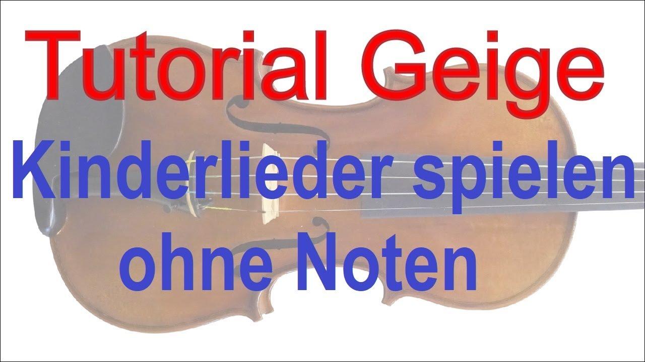 Violine/Geige lernen, Teil 13: Kinderlieder ohne Noten spielen ...
