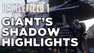Giants Shadow Gameplay Highlights - Battlefield 1
