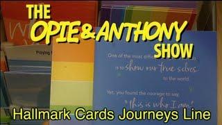 Opie & Anthony: Hallmark Cards Journeys Line (02/22, 10/01/07)