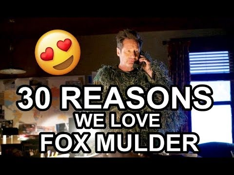 30 REASONS We LOVE FOX MULDER - The X-Files