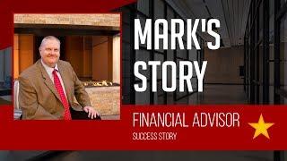 Mark's Financial Advisor Success Story