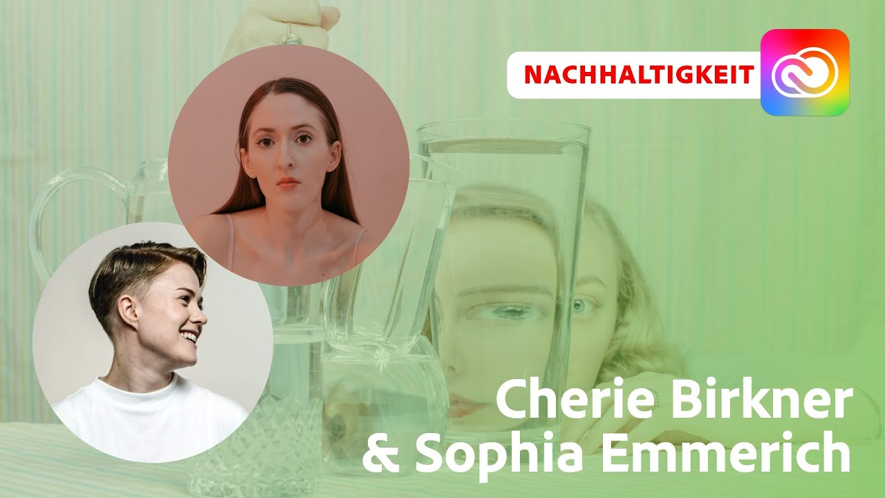 Nachhaltigkeit in der Kreativität mit Cherie Birkner und Sophia Emmerich  Adobe Live