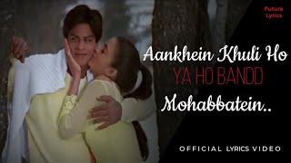 Download Aankhein Khuli Ho Ya Ho Band LYRICS | MOHABBATEIN |Amitabh Bachchan |Srk|New Sad Heart Touching Song