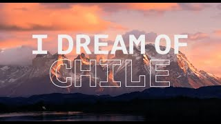 #IdreamOfChile #WhereTheImpossibleIsPossible