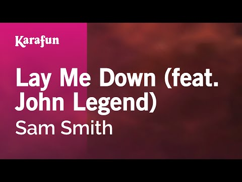 Karaoke Lay Me Down (feat. John Legend) - Sam Smith *