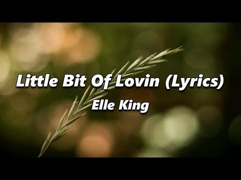 Elle King - Little Bit Of Lovin (Lyrics)