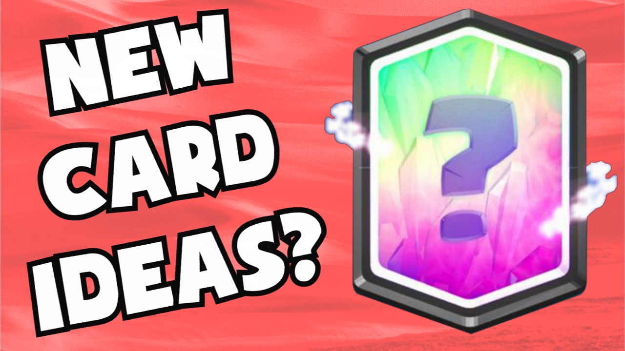 Clash Royale NEW CARD UPDATE Ideas | Future Tournaments / Clan Wars ...