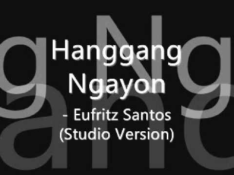 Hanggang Ngayon - Eufritz Santos (Studio Version)