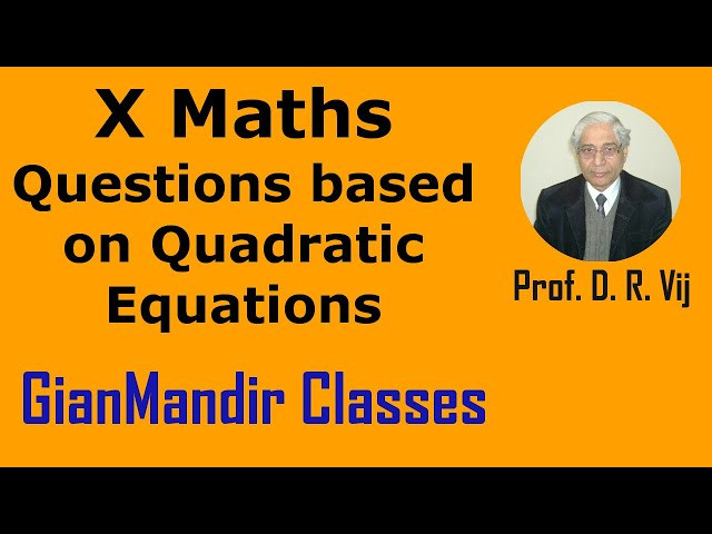 X Maths | Quadratic Equations | Questions based on Quadratic Equations by Preeti Ma'am