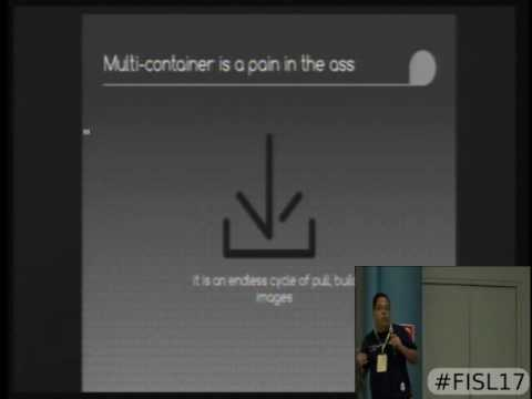 Fisl 17 - Running complex applications with Docker Compose