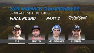 2019 Warwick Championships - Final Round Part 2 - Fish, Brinster, Messerschmidt, Frederick