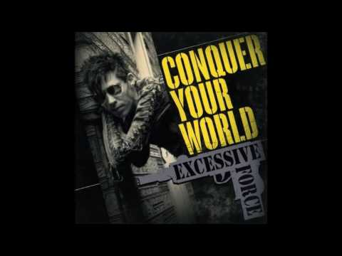 Excessive Force - Conquer Your World (2008) FULL ALBUM - Reissue