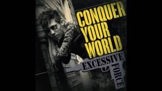 Excessive Force - Conquer Your World (2008) FULL ALBUM - Reissue