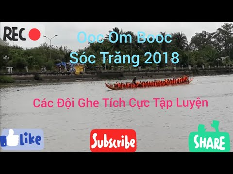 Các Đội Ghe tích cực tập luyện cho mùa giải Ooc Om Booc Sóc Trăng 2018 trên sông Maspero