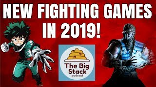 The Big Stack talks about new fighting games coming in 2019!