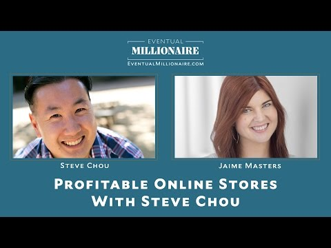 Profitable Online Stores With Steve Chou
