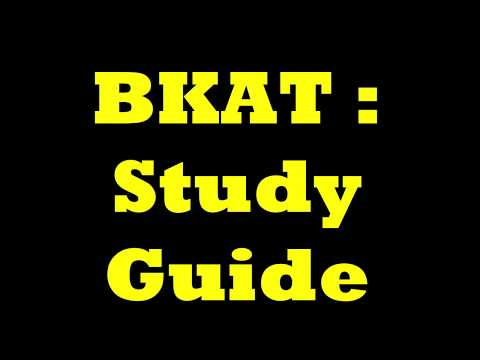 BKAT - Study Guide To Help Pass It