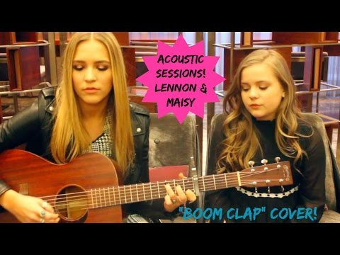 """ACOUSTIC SESSIONS: Lennon & Maisy Perform """"Boom Clap"""" Cover"""