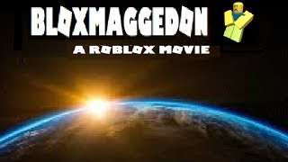 BLOXMAGGEDON - A ROBLOX Action Movie