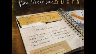 12-Van Morrison -Fire in the Belly- (feat. Steve Winwood) (Duets: Re-Working The Catalogue )