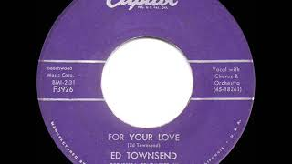 1958 HITS ARCHIVE: For Your Love - Ed Townsend