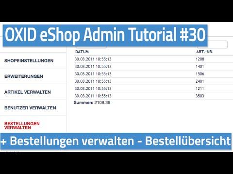 Oxid eShop Admin Tutorial #30 - Bestellungen verwalten - Bestellübersicht